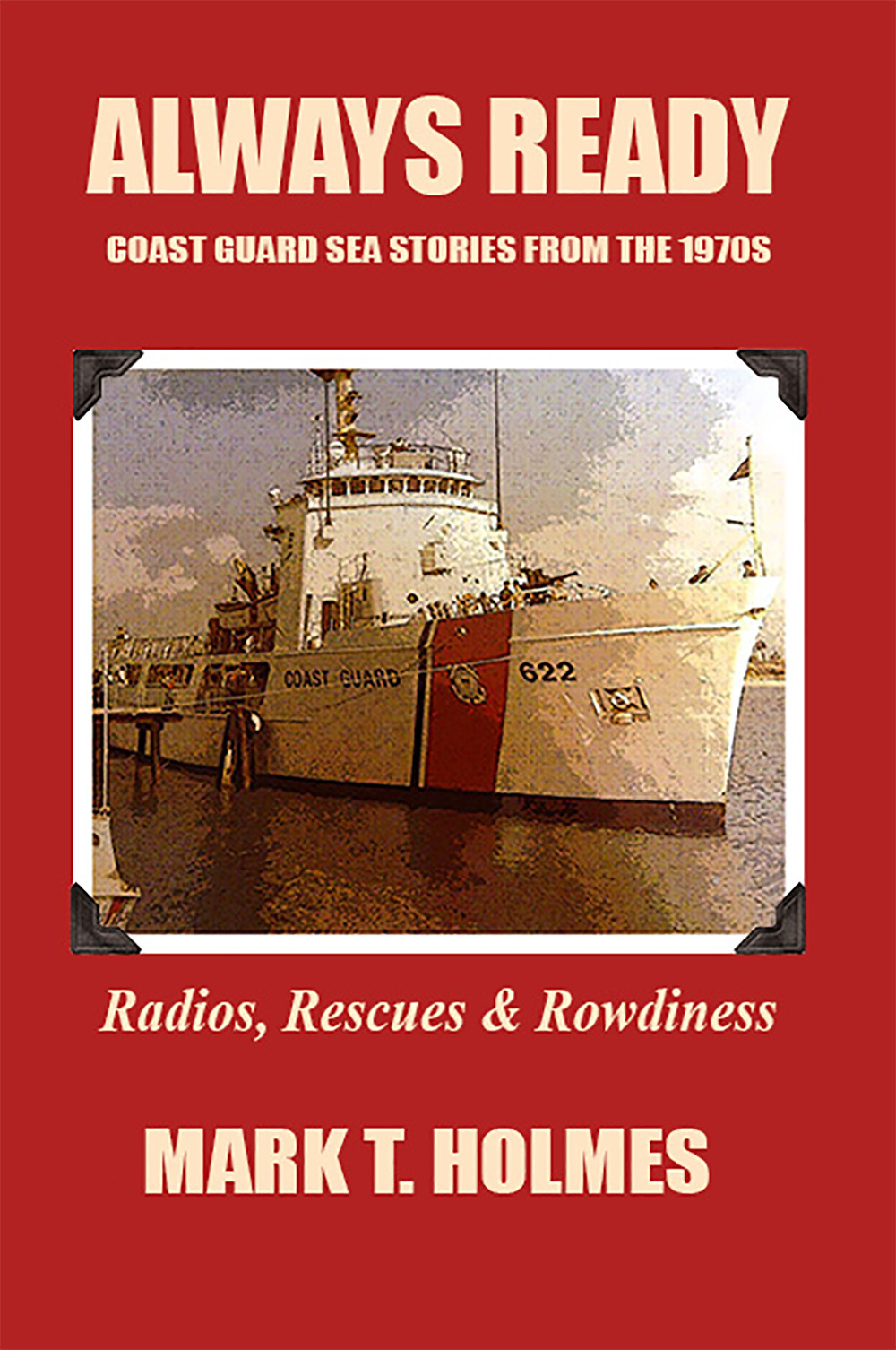 Always Ready – Coast Guard Sea Stories From the 1970's